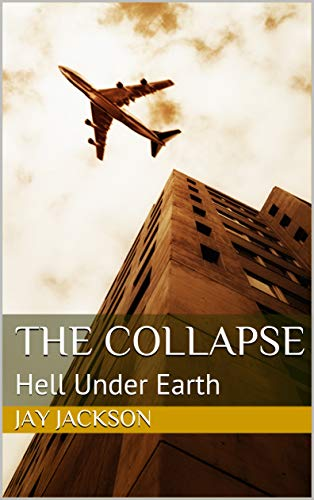 The Collapse: Hell Under Earth (English Edition)