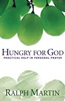 Hungry for God: Practical Help in Personal Prayer