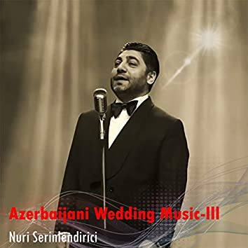 Azerbaijani Wedding Music, Vol. 3