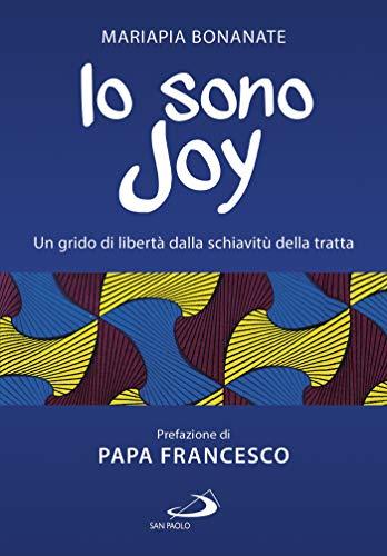 Io sono Joy. Un grido di libertà dalla schiavitù della tratta