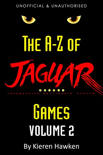 The A-Z of Atari Jaguar Games: Volume 2 (The A-Z of Retro Gaming Book 29) (English Edition)