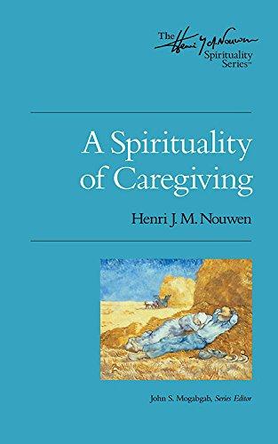 Compare Textbook Prices for A Spirituality of Caregiving Henri Nouwen Spirituality Illustrated Edition ISBN 9780835810456 by Henri J.M. Nouwen,John S Mogabgab