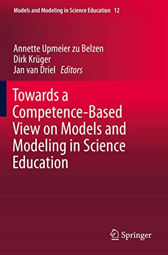 Towards a Competence-Based View on Models and Modeling in Science Education (Models and Modeling in Science Education, 12)