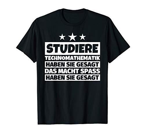 Herren Studiere Technomathematik haben sie gesagt Student Geschenk T-Shirt