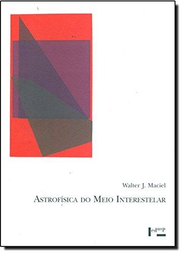 Astrofísica do Meio Interestelar - Coleção Acadêmica