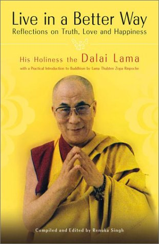 Live in a Better Way: Reflections on Truth, Love and Happiness -  Dalai Lama, Hardcover