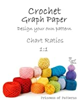 Crochet Graph Paper Notebook: Design Your Own: Chart Ratios 1:1