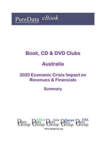 Book, CD & DVD Clubs Australia Summary: 2020 Economic Crisis Impact on Revenues & Financials (English Edition)