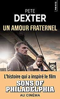 Un amour fraternel par Pete Dexter