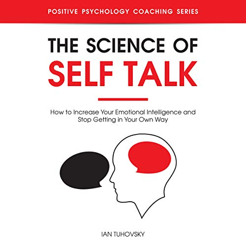 Diseño de la portada del título The Science of Self Talk: How to Increase Your Emotional Intelligence and Stop Getting in Your Own Way