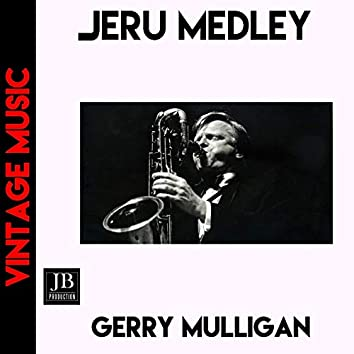 Jeru Medley: Capricious / Here I'll Stay / Inside Impromptu / You've Come Home / Get Out Of Town / Blue Boy / Lonely Town