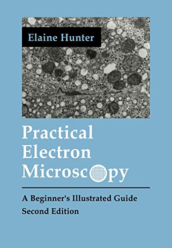 Practical Electron Microscopy (A Beginner's Illustrated Guide)