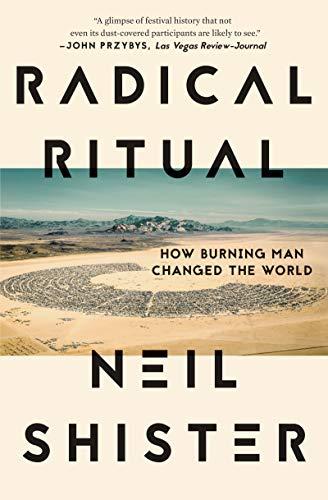 Radical Ritual: How Burning Man Changed the World