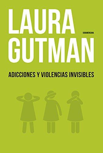 Adicciones y violencias invisibles (Spanish Edition)