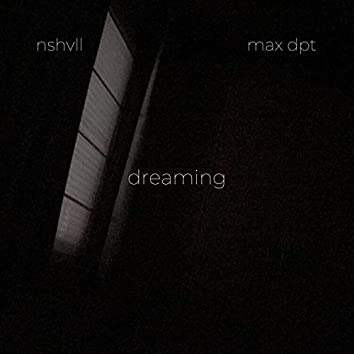 dreaming (feat. Max Dpt)