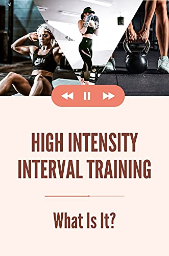 High Intensity Interval Training: What Is It?: Hiit Vs Weight Training (English Edition)