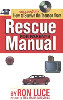 Rescue Manual for Parents: How to Successfully Survive the Teenagers Years