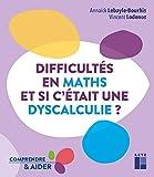Difficultés en maths. Et si c'était une dyscalculie ?