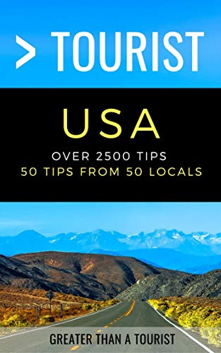 Greater Than a Tourist USA: Over 2500 Tips - 50 Tips from 50 Locals in each State (Greater Than a Tourist United States Book 52) (English Edition)