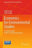 Economics for Environmental Studies: A Strategic Guide to Micro- and Macroeconomics (Springer Texts in Business and Economics)