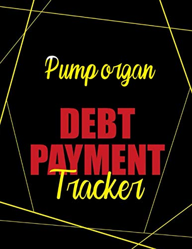 Pump organ Debt Payment Tracker: Money Debt Tracker Keeper Budgeting Financial Planning, Track Your Debt,Credit card payment tracker book, Payoff ... 120 Pages, 8.5 x 11, Black Red Yellow,