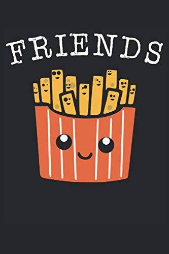 Friends: Notebook or Journal 6 x 9' 110 Pages Wide Lined Interior Deep Fry Snack Menu Potato Wedges Fast Food French