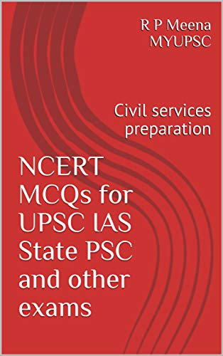 NCERT MCQs for UPSC IAS State PSC and other exams: Civil services preparation by [R P Meena MYUPSC], upsc, ias, prelims 2021, geography mcq, ncert free pdf,