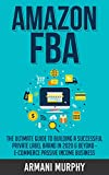Amazon FBA: The Ultimate Guide to Building a Successful Private Label Brand in 2020 & Beyond - E-Commerce Passive Income Business (English Edition)
