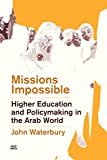 Missions Impossible: Higher Education and Policymaking in the Arab World (English Edition)