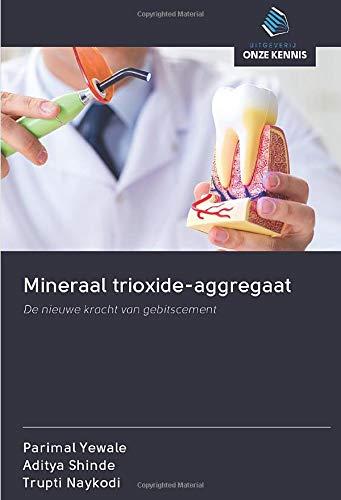 Mineraal trioxide-aggregaat: De nieuwe kracht van gebitscement