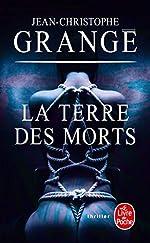 La Terre des morts de Jean-Christophe Grangé