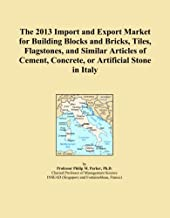 The 2013 Import and Export Market for Building Blocks and Bricks, Tiles, Flagstones, and Similar Articles of Cement, Concrete, or Artificial Stone in Italy