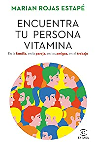 Encuentra tu persona vitamina par Marian Rojas Estapé