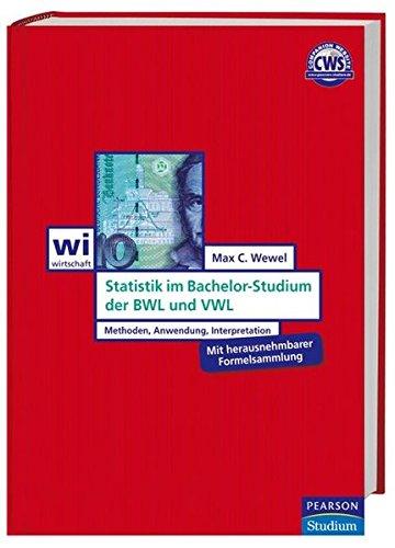Statistik im Bachelor-Studium der BWL und VWL. Nicht nur den Studenten der Wirtschaftswissenschaften sehr zu empfehlen.: Methoden, Anwendung, Interpretation (Pearson Studium - Economic BWL)