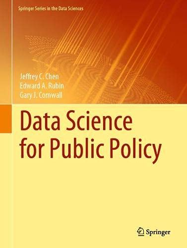 Data Science for Public Policy (Springer Series in the Data Sciences)