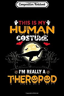 Composition Notebook: This Is My Human Costume I'm Really A Dinosaur   Journal/Notebook Blank Lined Ruled 6x9 100 Pages