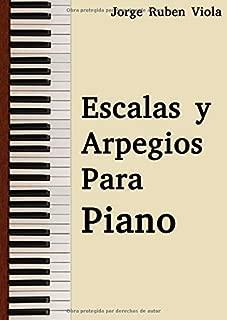 Escalas y arpegios para piano (Spanish Edition)