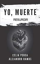 Yo, Muerte: Resurgir: Amazon.es: Perea Cuevas, Celia, Ramos García ...