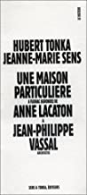 Une maison particulière à Floirac (Gironde) de Anne Lacaton & Jean-Philippe Vassal, architectes (Le Visiteur) (French Edition)
