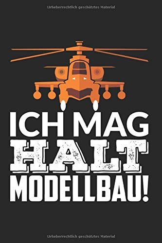 Notizbuch ICH MAG HALT MODELLBAU: Modellbauer I Tagebuch I kariert I 100 Seiten