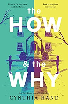 The How & the Why by [Cynthia Hand]