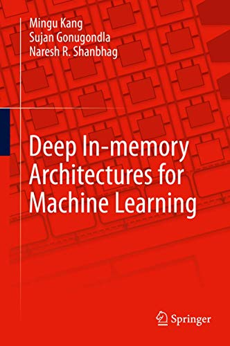 Compare Textbook Prices for Deep In-memory Architectures for Machine Learning 1st ed. 2020 Edition ISBN 9783030359706 by Kang, Mingu,Gonugondla, Sujan,Shanbhag, Naresh R.