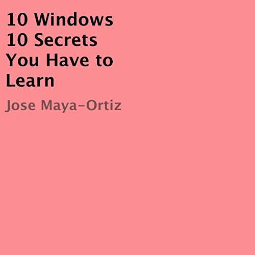 10 Windows 10 Secrets You Have to Learn                   By:                                                                                                                                 Jose Maya-Ortiz                               Narrated by:                                                                                                                                 Domingo Montez                      Length: 6 mins     Not rated yet     Overall 0.0