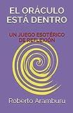 EL ORÁCULO ESTÁ DENTRO: UN JUEGO ESOTÉRICO DE REFLEXIÓN: 1 (VERSOS EDÉNICOS)
