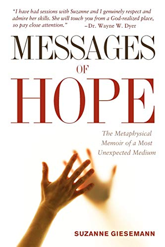 Compare Textbook Prices for Messages of Hope: The Metaphysical Memoir of a Most Unexpected Medium  ISBN 9780983853916 by Giesemann, Suzanne