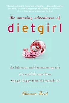 The Amazing Adventures of Dietgirl by [Shauna Reid]