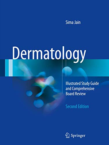 Compare Textbook Prices for Dermatology: Illustrated Study Guide and Comprehensive Board Review 2nd ed. 2017 Edition ISBN 9783319473932 by Jain, Sima