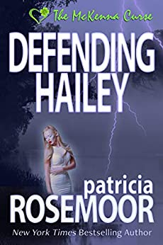 Defending Hailey (The McKenna Curse Book 4) by [Patricia Rosemoor]