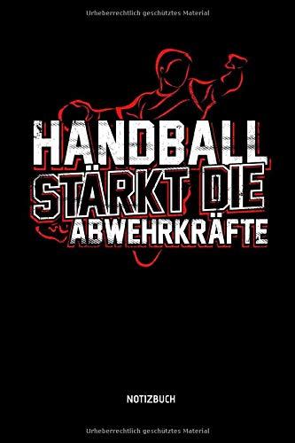 Handball Stärkt Die Abwehrkräfte - Notizbuch: Lustiges Liniertes Handball Notizbuch. Tolle Zubehör & Handballerin und Handballer Geschenk Idee für Verein & Mannschaft.