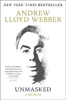Unmasked: A Memoir by [Andrew Lloyd Webber]
